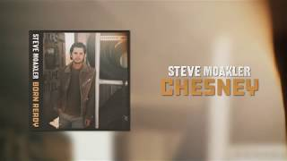 Steve Moakler | Chesney (Official Audio)
