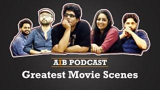 AIB Podcast : Greatest Movie Scenes feat. Satyanshu Singh