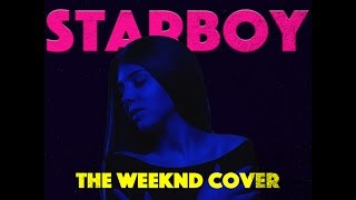 The Weeknd - Starboy ft. Daft Punk (Vladish & Ina Shai Cover)