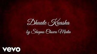 Shopno Chowa - Dhuate Kuasha (AUDIO) ft. Raihan Sharif