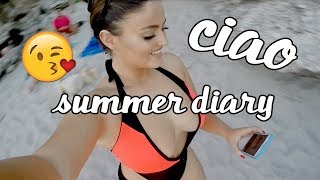 """CIAO"" Summer Diary 👸🏻"