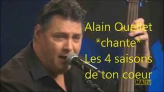 Alain Ouellet chante Les 4 saisons de ton coeur
