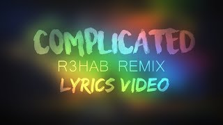 Dimitri Vegas and Like Mike vs. David Guetta feat. Kiiara - Complicated (R3hab Remix) (Lyric Video)