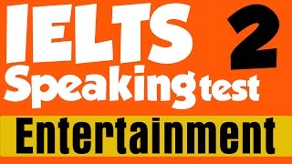 ►IELTS Speaking Test Samples Band 8-9 with Subtitles: Part II - Topic: Entertainment, Holidays
