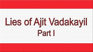 Lies (1-17) told by Ajit Vadakayil about Sikhism || Part I