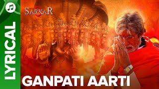 Ganpati Aarti Lyrical Song By Amitabh Bachchan   Sarkar 3