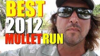 The Mullet Run - BEST of 2012 MULLET RUN