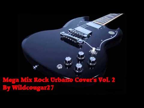 Mega Mix Rock Urbano Cover s vol.2.