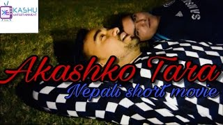 Akashko Tara || Nepali short movie || 2016