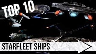 Top 10 Starfleet Ships