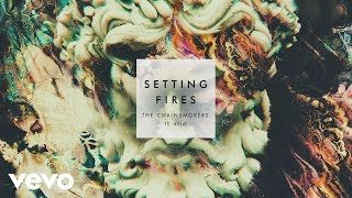 The Chainsmokers  Setting Fires Audio Clip Ft Xyl