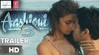 Aashiqui 3 Official Movie Trailer & Teaser 2017 HD | Sidharth Malhotra & Alia Bhatt New Movie HD