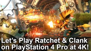[4K] Let's Play Ratchet and Clank on PS4 Pro