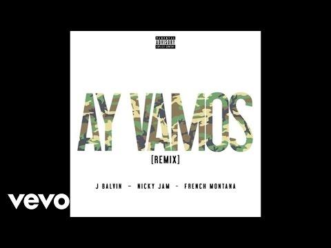 J. Balvin - Ay Vamos (Remix/Audio) ft. Nicky Jam, French Montana