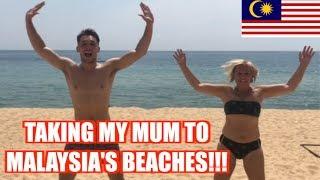 TAKING MY MUM TO MALAYSIA'S BEACHES! 🇲🇾
