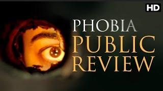 Phobia Hindi Movie (2016) Public Review In Mumbai