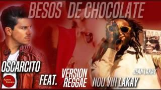 Oscarcito Feat. James Lakay Nou Vin Lakay - Besos de Chocolate ((Audio Original))