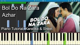 Bol Do Na Zara | Azhar | Piano Tutorial | Karaoke | Sheet