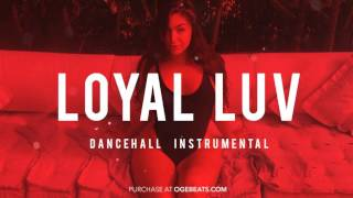 Dancehall Instrumental Beat 2017 - Loyal Luv Riddim (Prod by OGE BEATS)