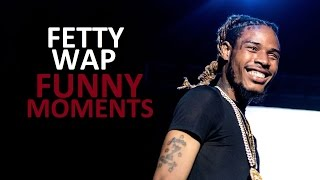 Fetty Wap FUNNY MOMENTS (BEST COMPILATION)