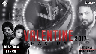 Valentines Mashup 2017 | DJ Shadow Dubai & DJ Ansh | Full Video