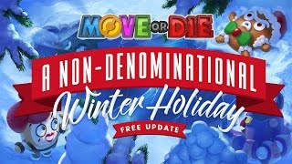 Move or Die | Non-Denominational Winter Holiday Update