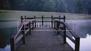 First Love // Official Lyric Video // Jonathan & Melissa Helser