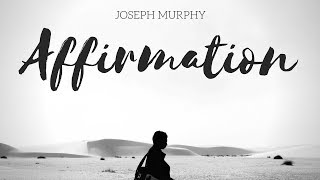 Joseph Murphy - Repeat Affirmations - Meditation - Prayer. Power Of Your Subconscious Mind.