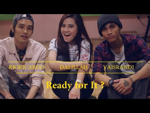 Taylor Swift - Ready for it? Cover by ( DALILLAH , VAIS RANDI & RIO RICARDO )