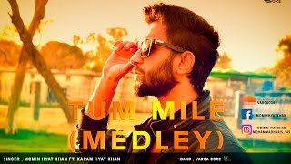 TUM MILE MEDLEY - MOMIN HYAT KHAN FT KARAM HYAT KHAN-2017 FULL SONG