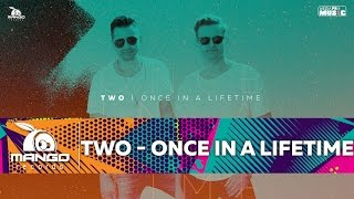 TWO - Once In A Lifetime ( Official Video HD )