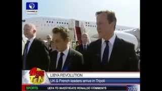 Libya Revolution:UK & French leaders arrive in Tripoli
