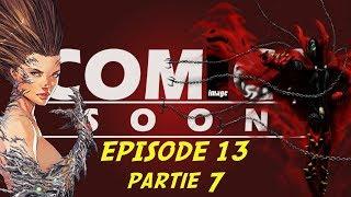Comics Soon HISTOIRE DES COMICS Episode 13 partie 7 : l