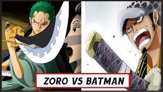 "Seru!! ""ZORO vs BATMAN"" dan kemunculan law CP.914 ( One Piece )"