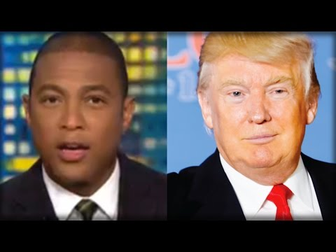 WHOA CNN'S DON LEMON JUST WENT INSANE LOOK AT THE IDIOTIC THING HE JUST DID TO TRUMP