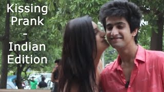 Kissing Prank - Indian Edition II Sahil Bedi