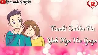 Tumhi Dekho Na Yeh Kya Ho Gaya Whatsapp Status Video