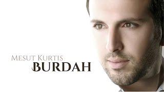 Mesut Kurtis - Burdah | Audio