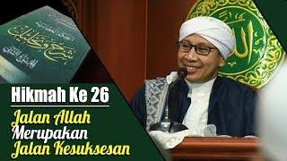 Hikmah Ke 26 : Jalan Allah Merupakan Jalan Kesuksesan | Buya Yahya | Al Hikam |  22 Jan 2018