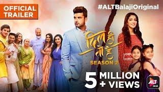 Dil Hi Toh Hai- Season 2 | Official Trailer | Karan Kundrra | Yogita Bihani | ALTBalaji Original