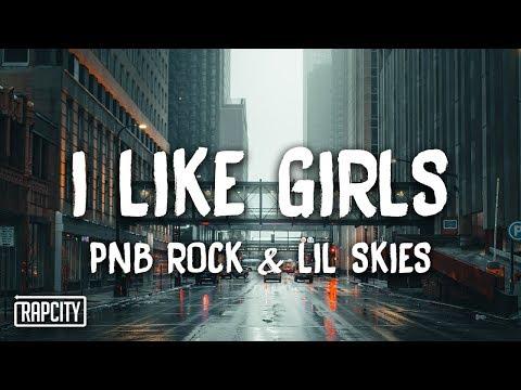 PnB Rock I Like Girls ft. Lil Skies Lyrics