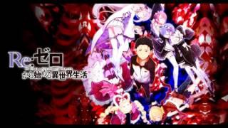 Re:Zero kara Hajimeru Isekai Seikatsu (opening)full