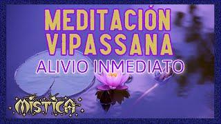 Meditación Vipassana. Para un alivio inmediato.