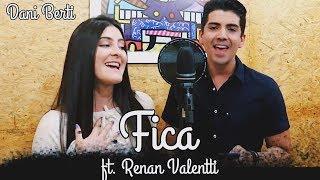 FICA- Anavitoria ft. Matheus e Kauan (Dani Berti e Renan Valentti cover)