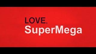 Love, SuperMega