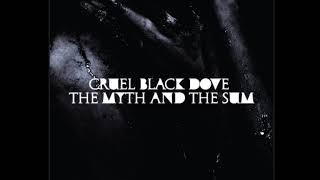 Cruel Black Dove - The Myth and the Sum [Full Album]