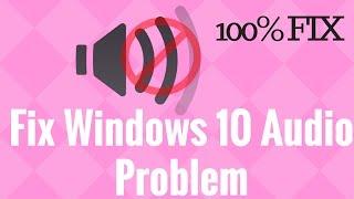 Fix Windows 10 Audio Problem