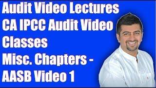 Audit Video Lectures | CA IPCC Audit Video Classes | Misc. Chapters - AASB PART 1
