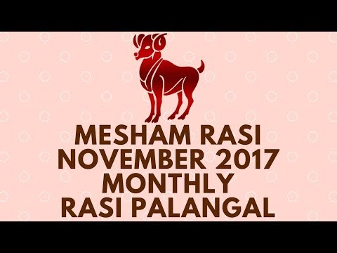 Xxx Mp4 Mesham Rasi Aries November Month Rasi Palangal 2017 Monthly Predictions D Nalla Brahma 3gp Sex