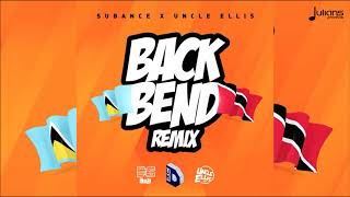 "Subance x Uncle Ellis - Back Bend (Official Remix) ""2018 Soca"""